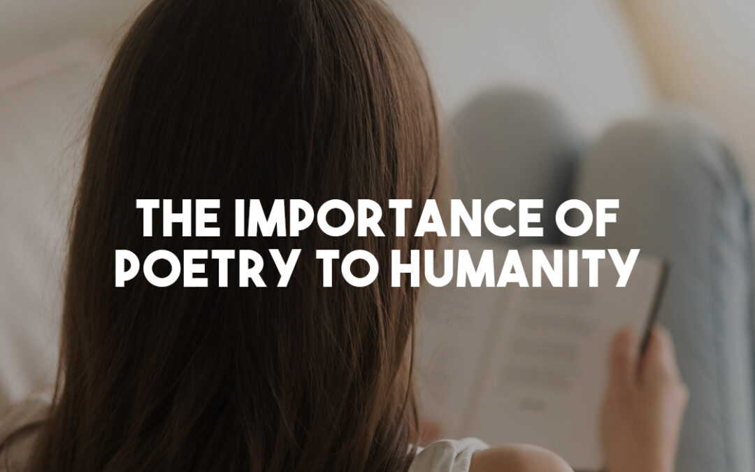 The Importance of Poetry to Humanity