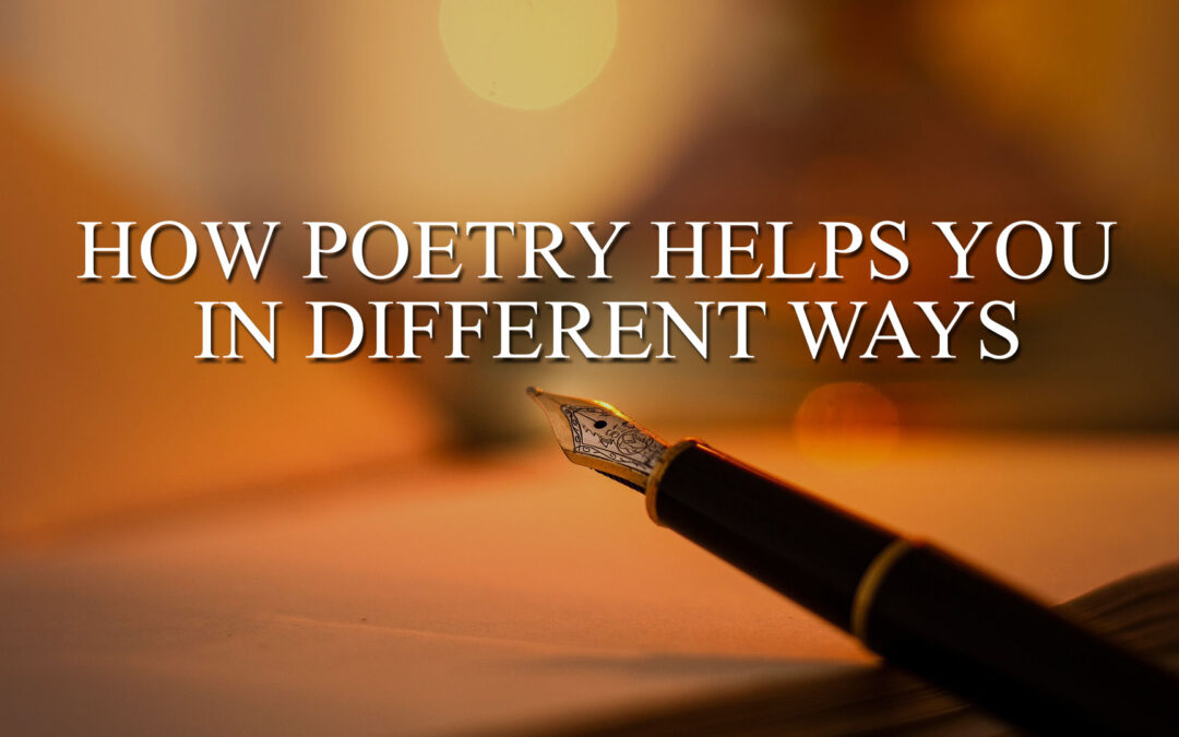 How Poetry Helps You in Different Ways