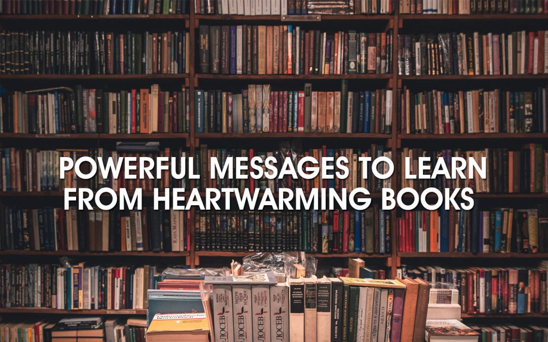 Powerful Messages to Learn From Heartwarming Books